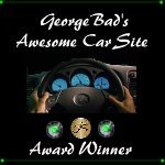 George Bads Awesome Car Site Award !
